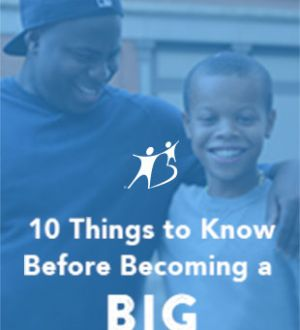 10 Things to Know Before Becoming a Big