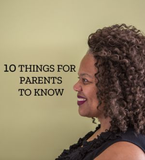 10 Things for Parents to Know